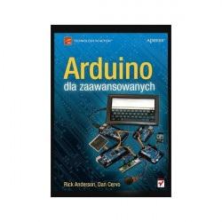 Arduino dla zaawansowanych - Rick Anderson, Dan Cervo