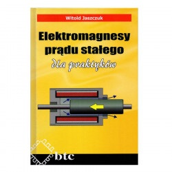 Elektromagnesy prądu stałego dla praktyków - Witold Jaszczuk