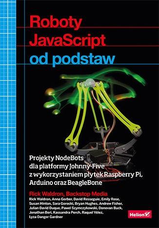 Roboty JavaScript od podstaw. Projekty NodeBots dla platformy Johnny-Five - Rick Waldron